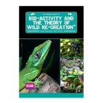 Arcadia Guide to Bio Activity and the Theory of Wild Re Creation